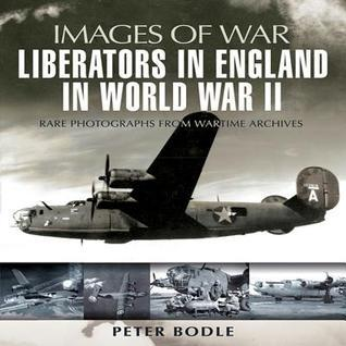 Liberators in England in World War II  by  Peter Bodle