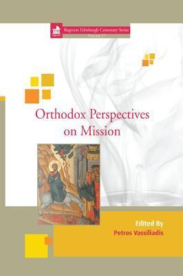 Orthodox Perspectives on Mission  by  Petros Vassiliadis