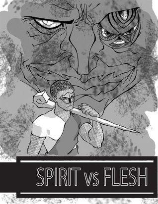 Spirit vs. Flesh  by  Melchizedek Todd