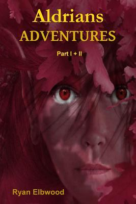 Aldrians Adventures  by  Ryan Elbwood