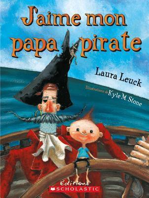 JAime Mon Papa Pirate  by  Laura Leuck