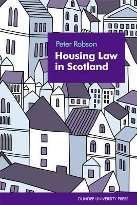 Housing Law in Scotland  by  Peter Robson