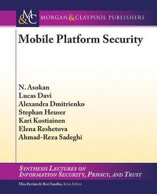 Mobile Platform Security  by  N Asokan