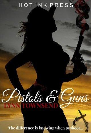 Pistols and Guns  by  Lynn   Townsend