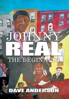 Johnny Real: The Beginning  by  Dave Anderson
