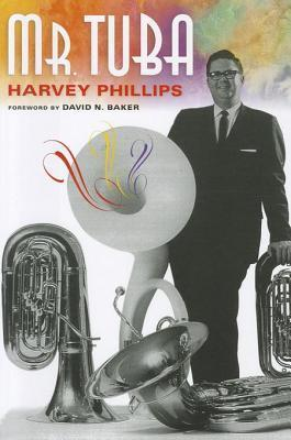 Mr. Tuba Mr. Tuba Harvey Phillips