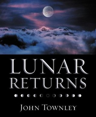 Lunar Returns  by  John Townley