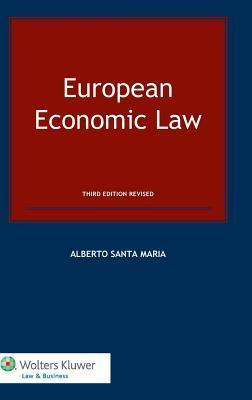European Economic Law - Third Edition  by  Santa Maria