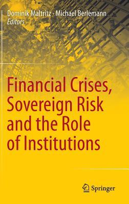 Financial Crises, Sovereign Risk and the Role of Institutions Dominik Maltritz