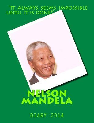 Nelson Mandela: Diary 2014 Luke Taylor