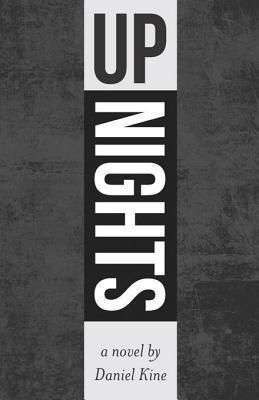 Up Nights  by  Danel Kine