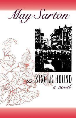 The Single Hound May Sarton