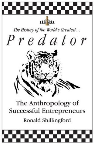 Predator - The Anthropology of Successful Entrepreneurs (Mini Book)  by  Vivene Johnson