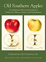 Old Southern Apples Creighton Lee Calhoun Jr.