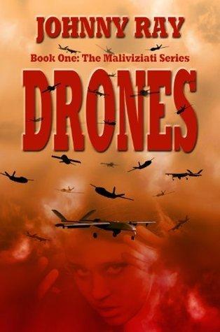 Drones (The Maliviziati, #1) Johnny Ray