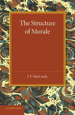 The Structure of Morale  by  J T MacCurdy