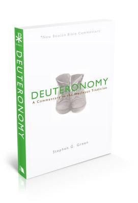 Nbbc, Deuteronomy: A Commentary in the Wesleyan Tradition Stephen G. Green