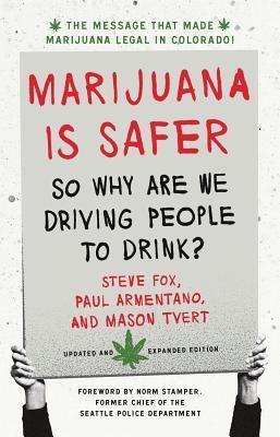 Marijuana Is Safer: So Why Are We Driving People to Drink? 2nd Edition  by  David McCullagh