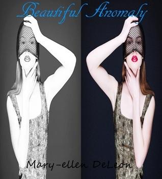 Beautiful Anomaly  by  Mary-ellen DeLeon