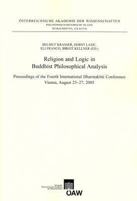 Religion and Logic in Buddhist Philosophical Analysis Eli Franco