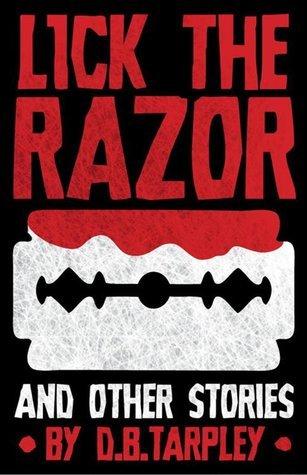 Lick the Razor D.B. Tarpley
