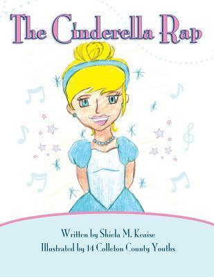 The Cinderella Rap  by  Shiela M. Keaise