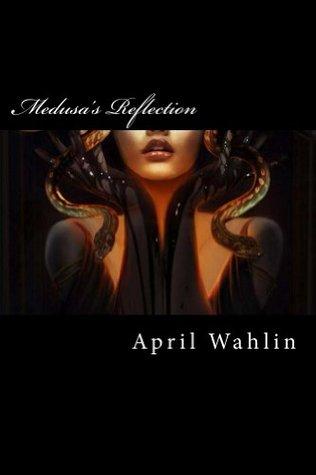 Medusas Reflection April Wahlin