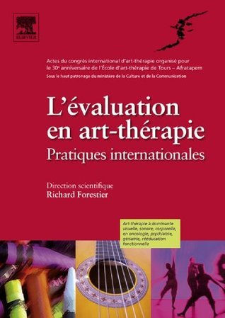 Lévaluation en art-thérapie: Pratiques internationales  by  Richard Forestier