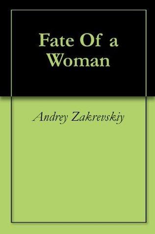Fate Of a Woman Andrey Zakrevskiy