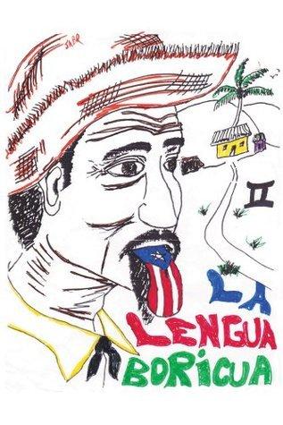 LA LENGUA BORICUA II  by  Raymond Giovanni Ramos Rosario