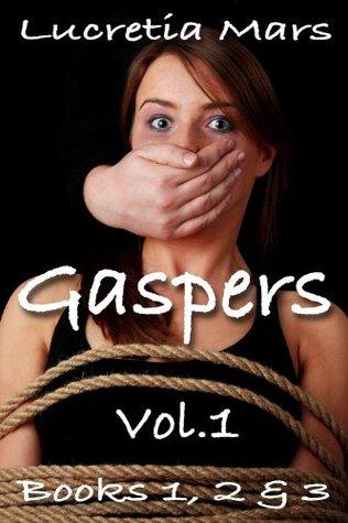Gaspers Vol. 1  by  Lucretia Mars