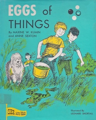 Eggs of Things  by  Maxine Kumin