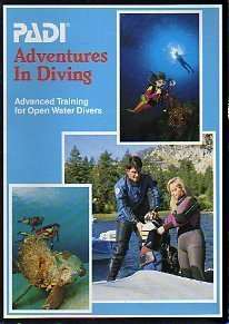 PADI Adventures in Diving: Advanced Training for Open Water Divers  by  Drew Richardson