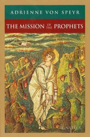 The Mission of The Prophets Adrienne von Speyr