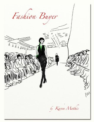 Fashion Buyer (Fashion Art & Information Series) Karen Mathis
