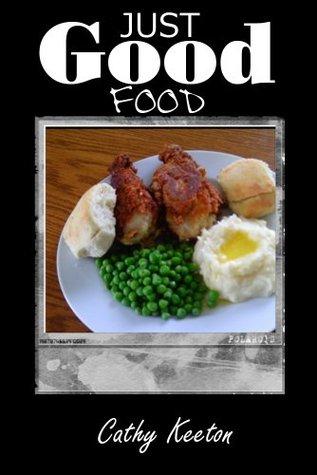 Just Good Food Cathy Keeton