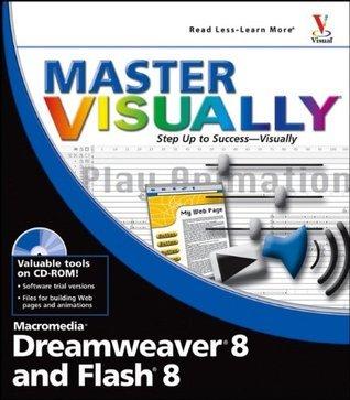 Master VISUALLY Dreamweaver 8 and Flash 8 Denise Etheridge