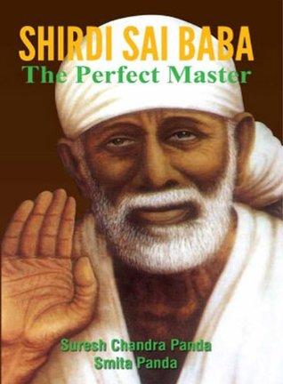 SHIRDI SAI BABA : The Perfect Master Suresh Chandra Panda