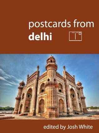Postcards From Delhi Josh White