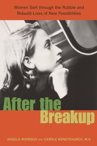 After the Breakup  by  Angela Watrous