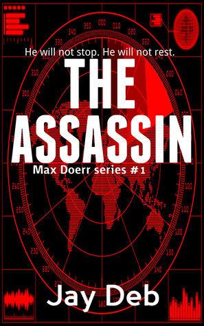 The Assassin (Max Doerr #1) Jay Deb