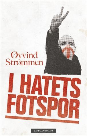 I hatets fotspor Øyvind Strømmen