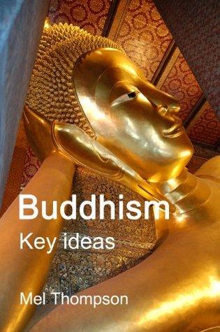 Buddhism: Key Ideas  by  Mel Thompson