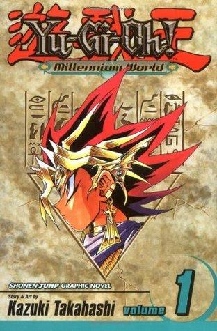 Yu-Gi-Oh! Millennium World, Vol. 1: The World Of Memory (Yu-Gi-Oh! Millennium World, #1)  by  Kazuki Takahashi