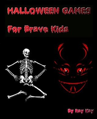 Halloween Games for Brave Kids  by  Ray Kay