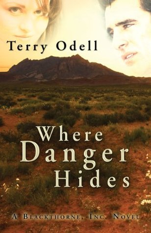 Where Danger Hides (Blackthorne, Inc., #2)  by  Terry Odell
