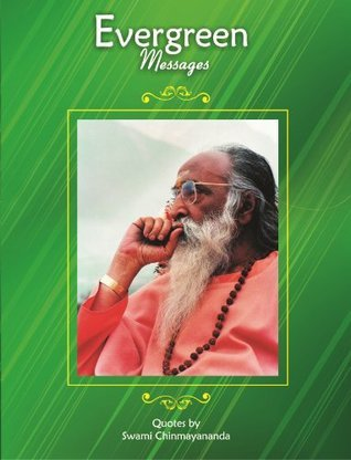Evergreen Messages  by  Swami Chinmayananda