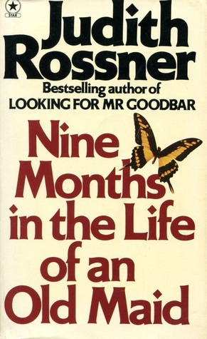 Nine Months in the Life of an Old Maid Judith Rossner