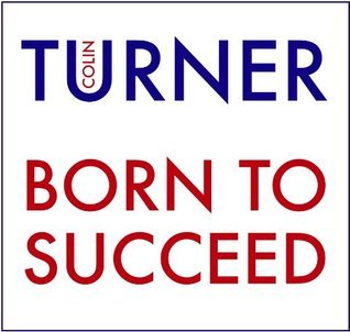 Born to Succeed Colin Turner