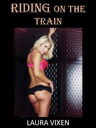 RIDING On The Train Laura Vixen